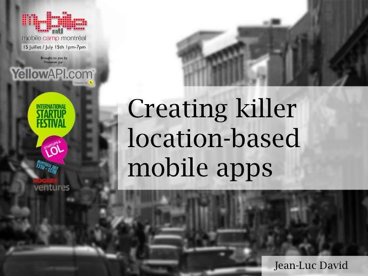 Creating killer location-based mobile apps Jean-Luc David