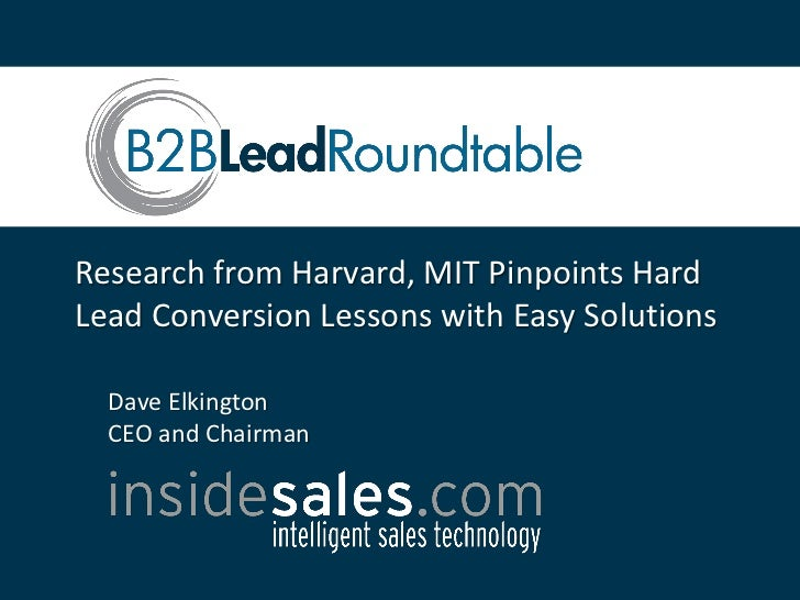 Research from Harvard, MIT Pinpoints HardLead Conversion Lessons with Easy Solutions  Dave Elkington  CEO and Chairman