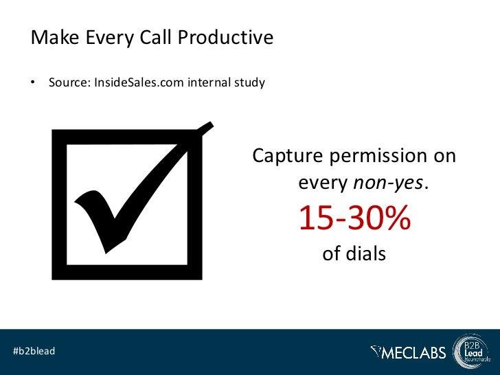 Make Every Call Productive   • Source: InsideSales.com internal study                                        Capture permi...