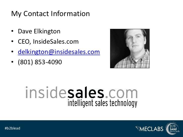 My Contact Information   •   Dave Elkington   •   CEO, InsideSales.com   •   delkington@insidesales.com   •   (801) 853-40...