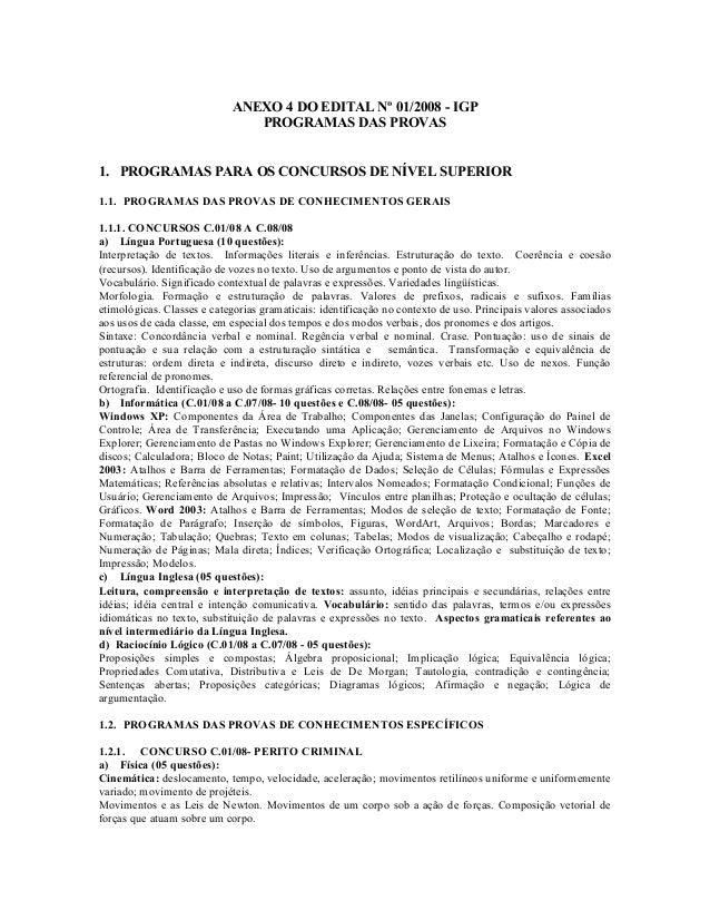 ANEXO 4 DO EDITAL Nº 01/2008 - IGP PROGRAMAS DAS PROVAS 1. PROGRAMAS PARA OS CONCURSOS DE NÍVEL SUPERIOR 1.1. PROGRAMAS DA...
