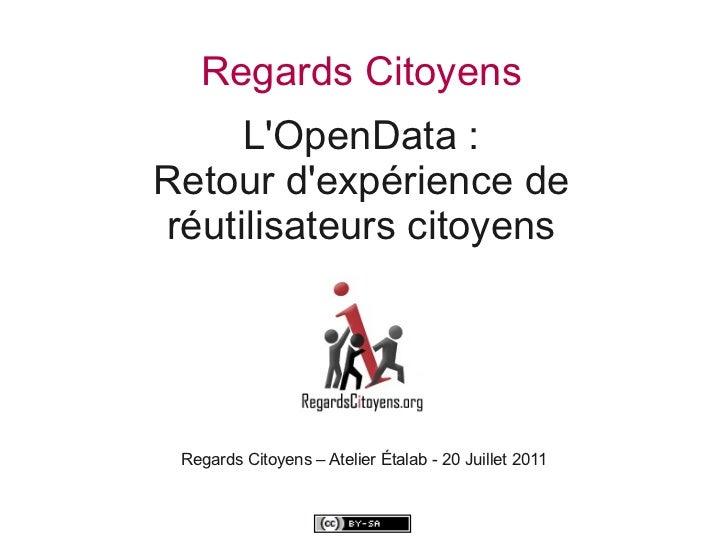 Regards Citoyens     LOpenData :Retour dexpérience deréutilisateurs citoyens Regards Citoyens – Atelier Étalab - 20 Juille...
