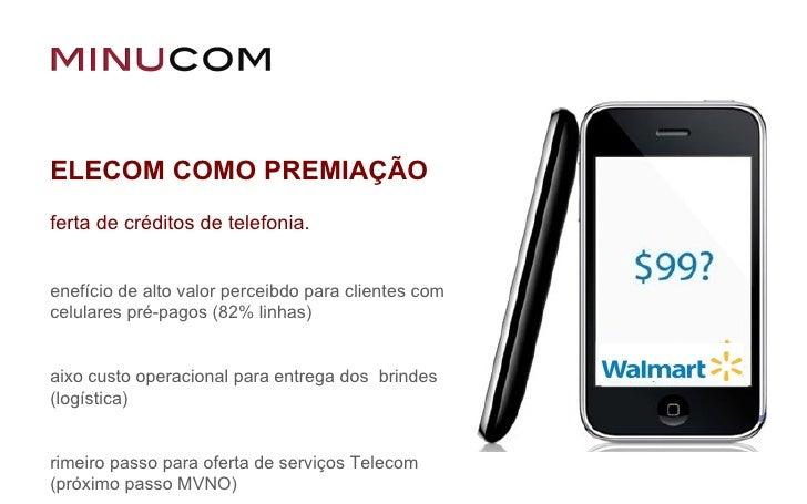 TELECOM COMO PREMIAÇÃO Oferta de créditos de telefonia. Benefício de alto valor perceibdo para clientes com celulares pré-...