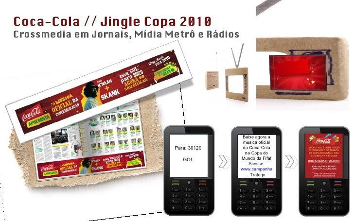Para: 30120 GOL Baixe agora a musica oficial da Coca-Cola na Copa do Mundo da Fifa! Acesse  www.campanhas.mobi/coca . Traf...