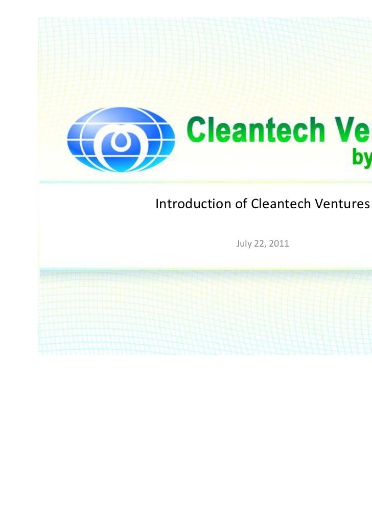 Introduction of Cleantech Ventures            July 22, 2011                                     ⓒ 2011 insprout Corporatio...