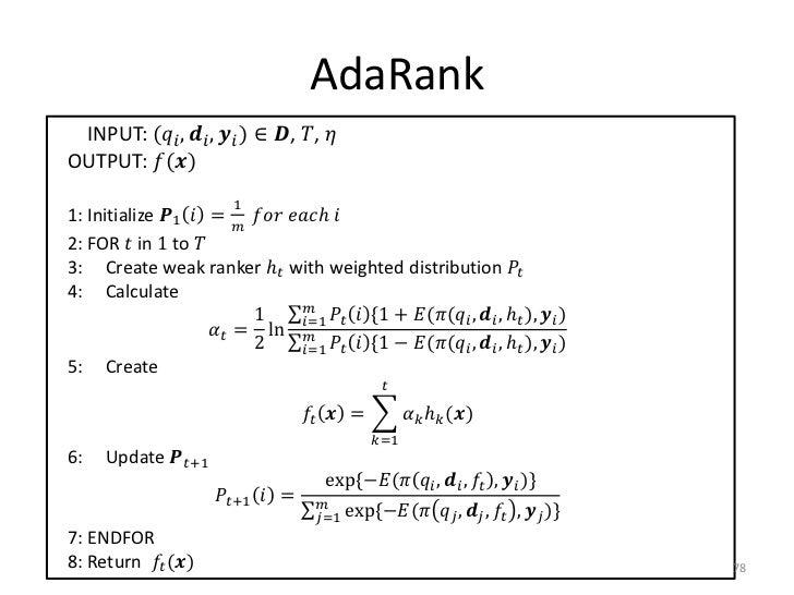 AdaRank INPUT: (������������ , ������������ , ������������ ) ∈ ������, ������, ������OUTPUT: ������(������)               ...