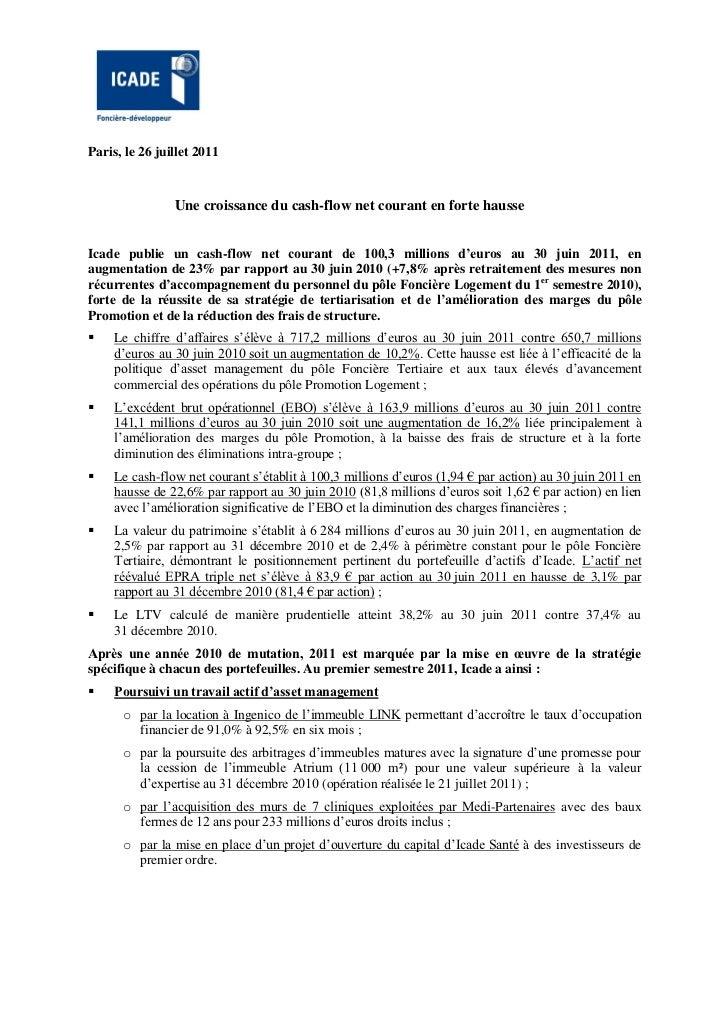 Paris, le 26 juillet 2011                Une croissance du cash-flow net courant en forte hausseIcade publie un cash-flow ...
