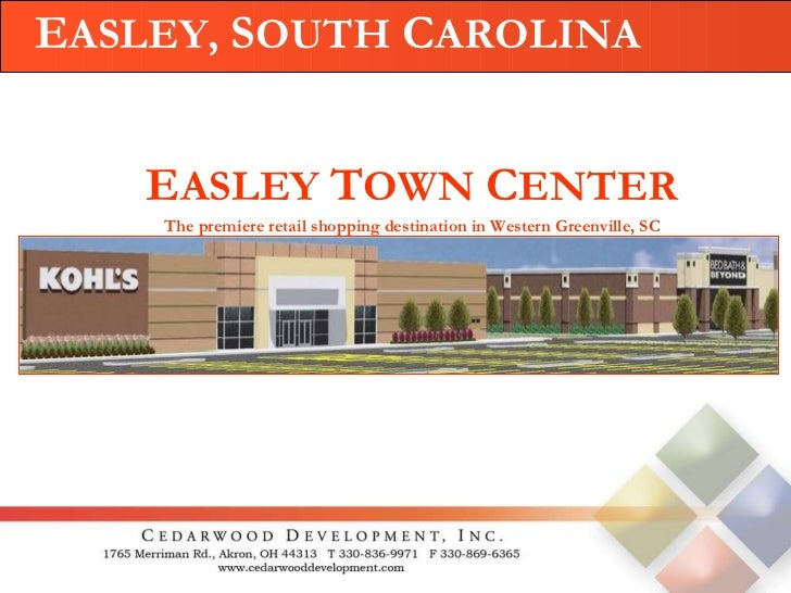 E ASLEY,  S OUTH  C AROLINA E ASLEY  T OWN  C ENTER The premiere retail shopping destination in Western Greenville, SC