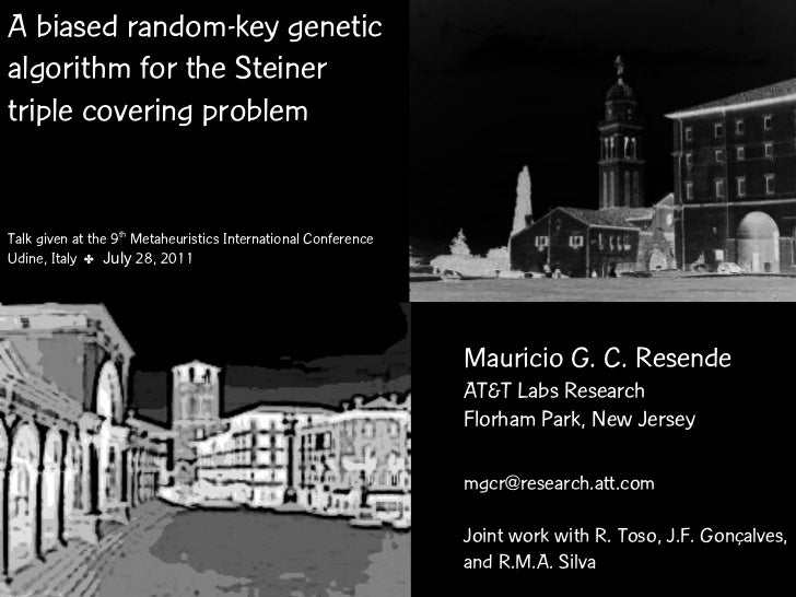 A biased random-key geneticalgorithm for the Steinertriple covering problemTalk given at the 9th Metaheuristics Internatio...