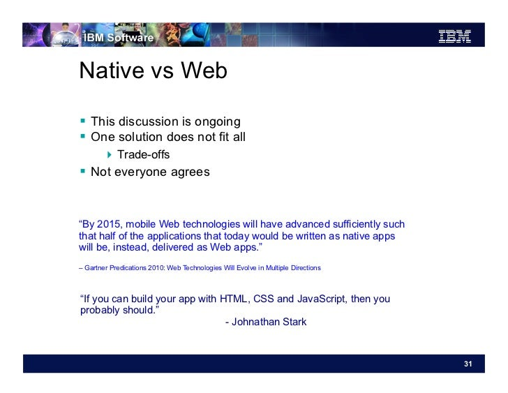 """Native vs Web This discussion is ongoing One solution does not fit all        Trade-offs Not everyone agrees""""By 20..."""