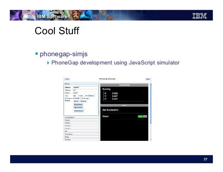 Cool Stuff phonegap-simjs   PhoneGap development using JavaScript simulator                                           ...