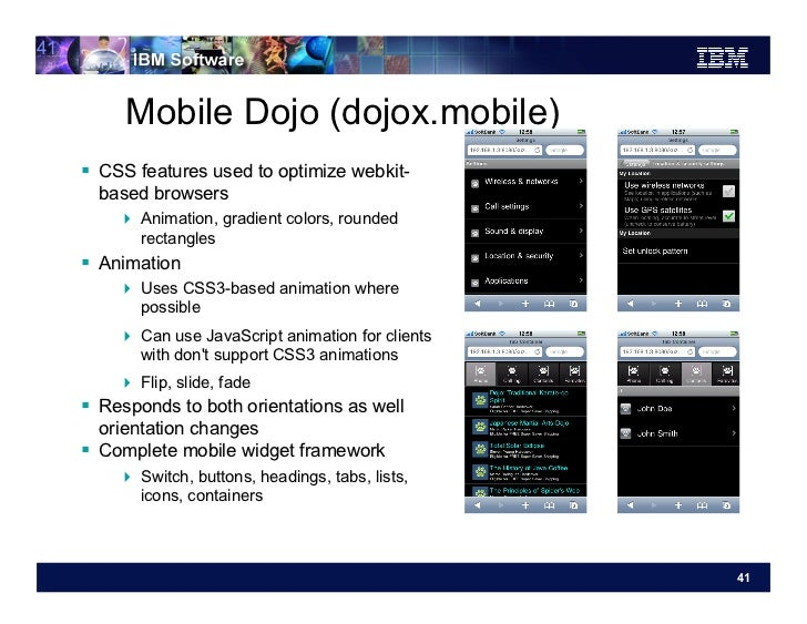 41          Mobile Dojo (dojox.mobile)      CSS features used to optimize webkit-       based browsers          Animat...
