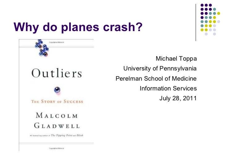 Why do planes crash?                            Michael Toppa                 University of Pennsylvania               Per...