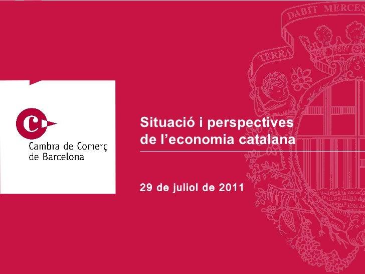 29 de  juliol  de 2011 Situació i perspectives  de l'economia catalana