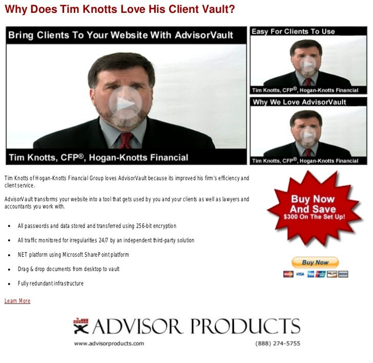 Why Does Tim Knotts Love His Client Vault?Tim Knotts of Hogan-Knotts Financial Group loves AdvisorVault because its improv...