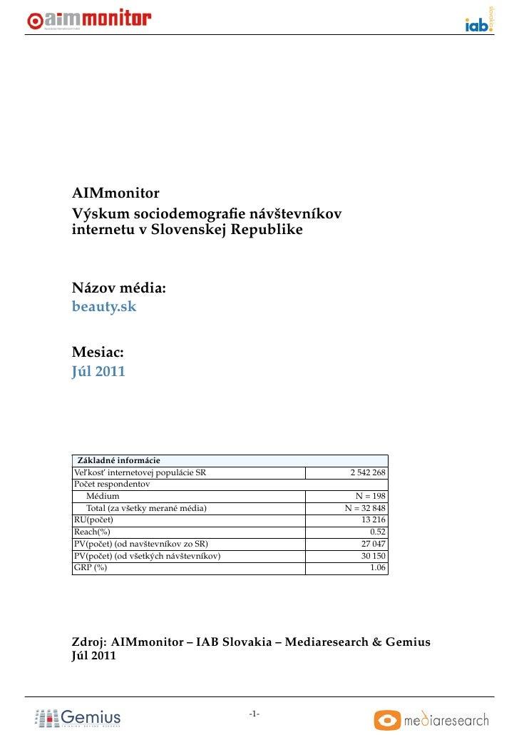 AIMmonitorVýskum sociodemografie návštevníkovinternetu v Slovenskej RepublikeNázov média:beauty.skMesiac:Júl 2011 Základné ...