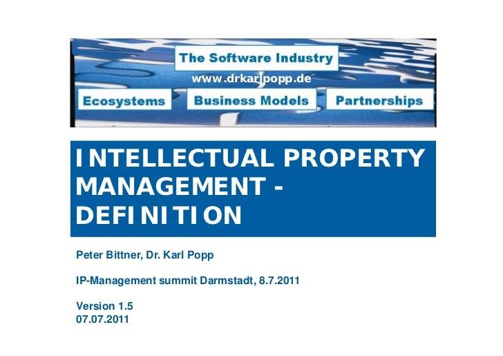 www.drkarlpopp.deINTELLECTUAL PROPERTYMANAGEMENT -DEFINITIONPeter Bittner, Dr. Karl PoppIP-Management summit Darmstadt, 8....