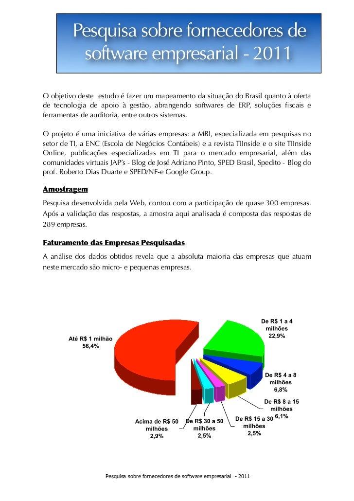 Pesquisa sobre fornecedores de          software empresarial - 2011O objetivo deste estudo é fazer um mapeamento da situaç...
