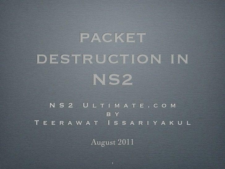 packetdestruction in     NS2   N S 2   U l t i m a t e . c o m                b yT e e r a w a t I s s a r i y a k u l    ...