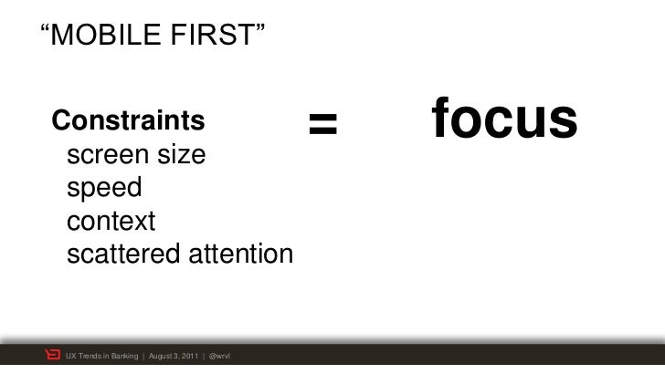 """""""MOBILE FIRST""""Constraints screen size                                                 =   focus speed context scattered at..."""