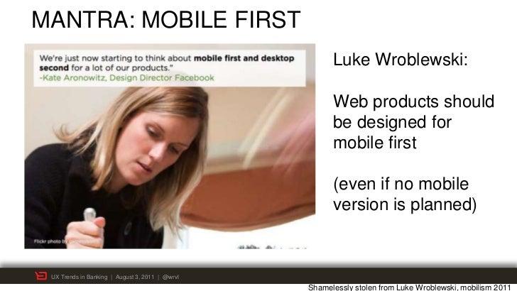 MANTRA: MOBILE FIRST                                                       Luke Wroblewski:                               ...
