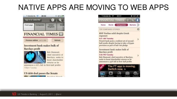 NATIVE APPS ARE MOVING TO WEB APPS    The web app                                 The Native appUX Trends in Banking | Aug...