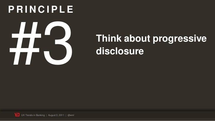 PRINCIPLE#3                                               Think about progressive                                         ...