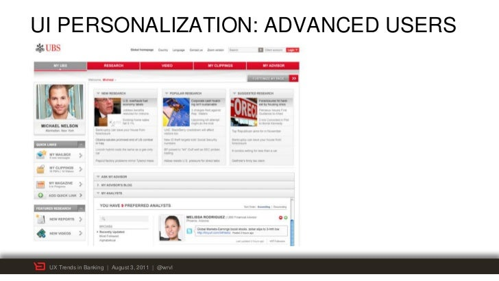 UI PERSONALIZATION: ADVANCED USERS UX Trends in Banking | August 3, 2011 | @wrvl