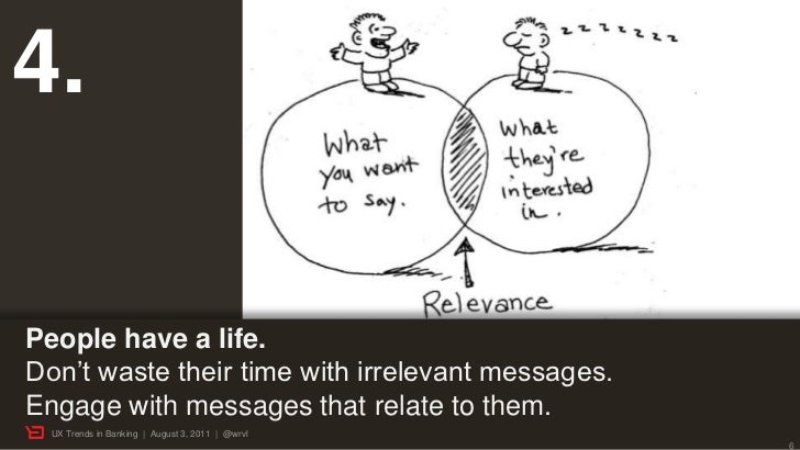 """4.People have a life.Don""""t waste their time with irrelevant messages.Engage with messages that relate to them.  UX Trends ..."""