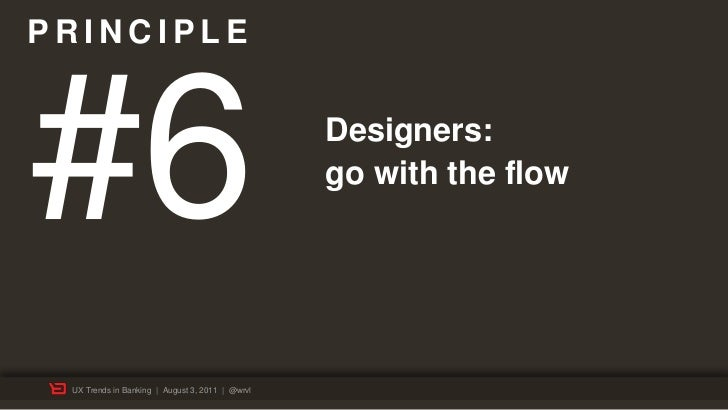 PRINCIPLE#6                                               Designers:                                                 go wi...