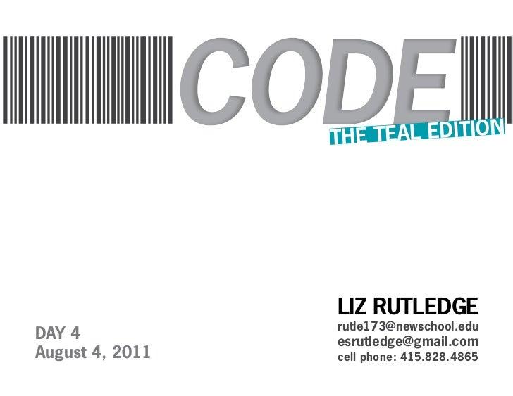 THE TEAL EDITION                 LIZ RUTLEDGE                 rutle173@newschool.eduDAY 4            esrutledge@gmail.comA...