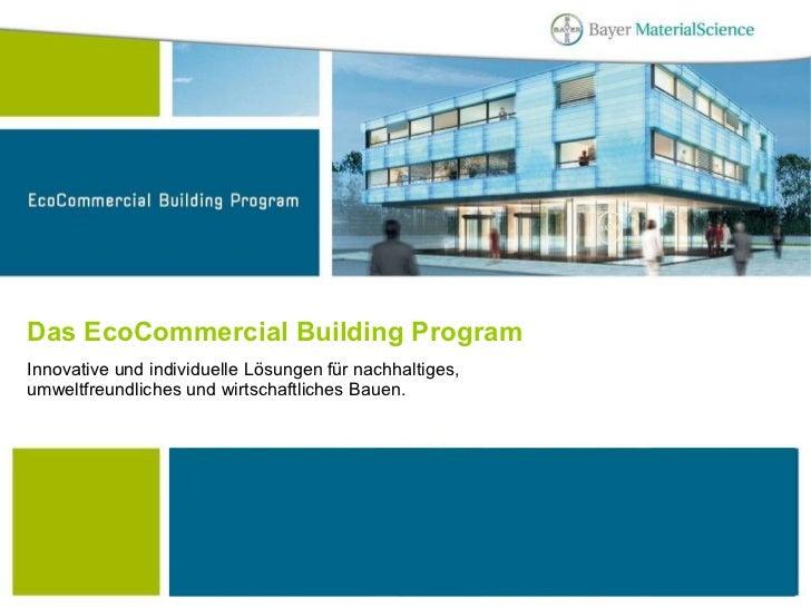 Innovative und individuelle Lösungen für nachhaltiges, umweltfreundliches und wirtschaftliches Bauen. Das EcoCommercial Bu...