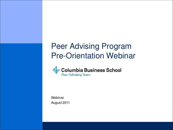 Peer Advising Program               Pre-Orientation Webinar<br />Webinar<br />August 2011<br />