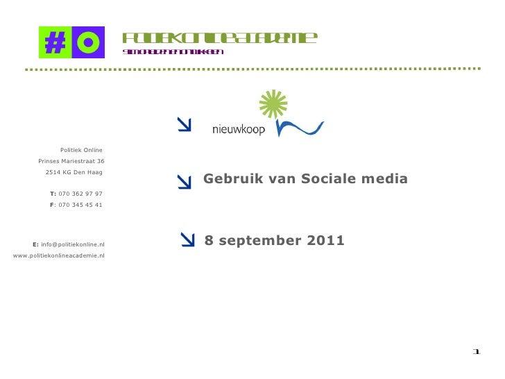 Politiek Online  Prinses Mariestraat 36 2514 KG Den Haag  T:  070 362 97 97  F : 070 345 45 41  E:  info@politiekonline.nl...