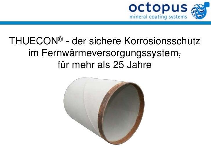 THUECON®- der sichere Korrosionsschutz im Fernwärmeversorgungssystem, für mehr als 25 Jahre<br />