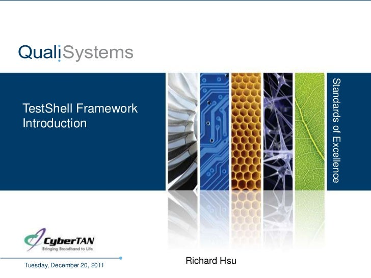 Standards of ExcellenceTestShell FrameworkIntroductionTuesday, December 20, 2011                                      Rich...