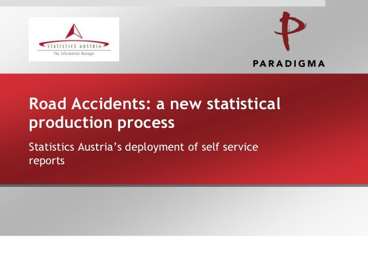 Road Accidents: a new statisticalproduction processStatistics Austria's deployment of self servicereports