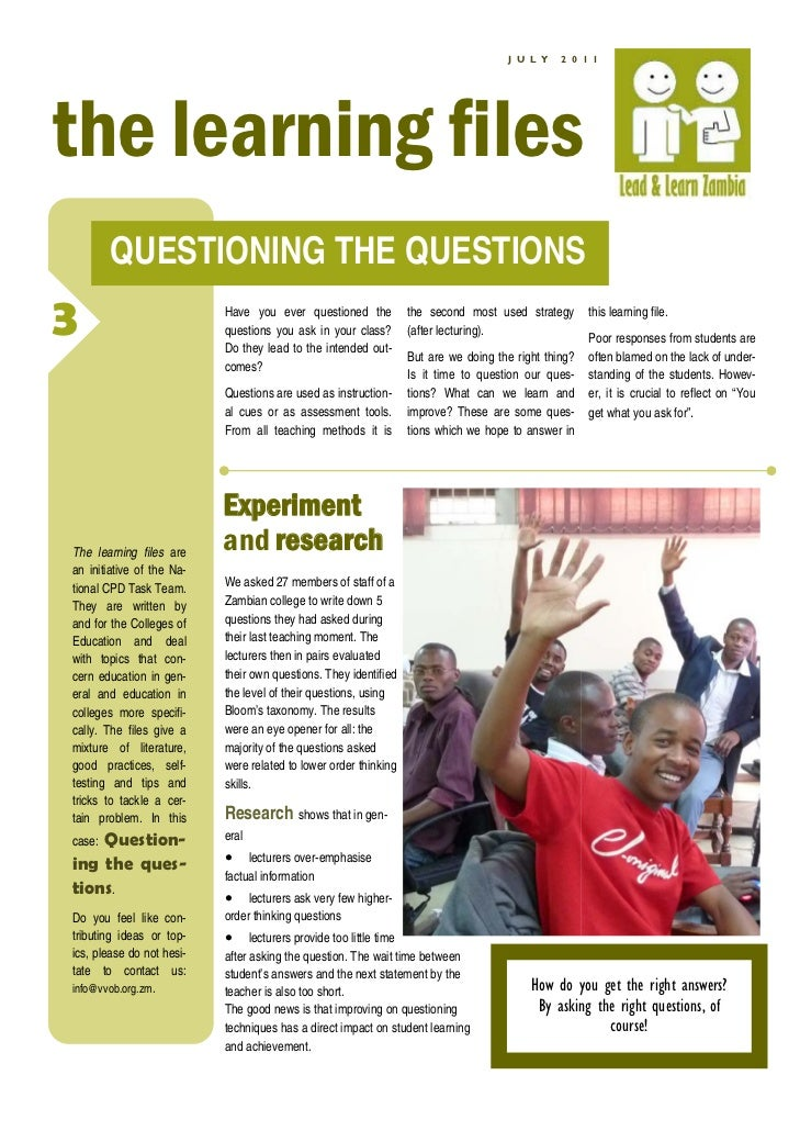 J U L Y    2 0 1 1the learning files        QUESTIONING THE QUESTIONS3                          Have you ever questioned t...