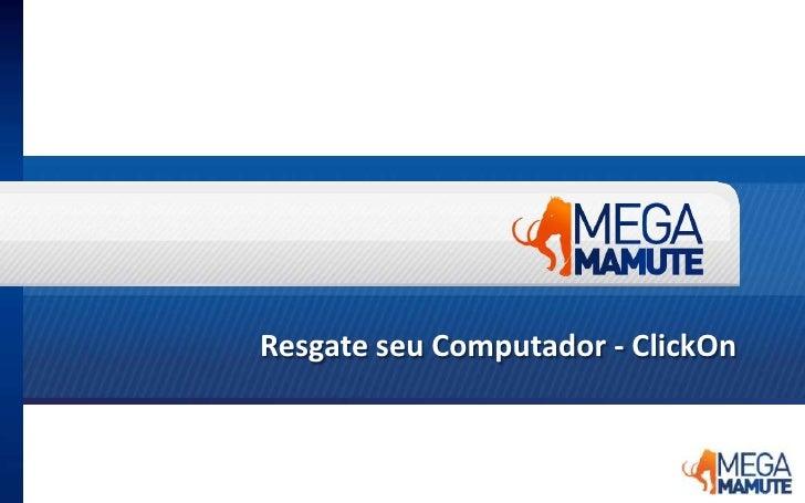 Resgate seu Computador - ClickOn<br />