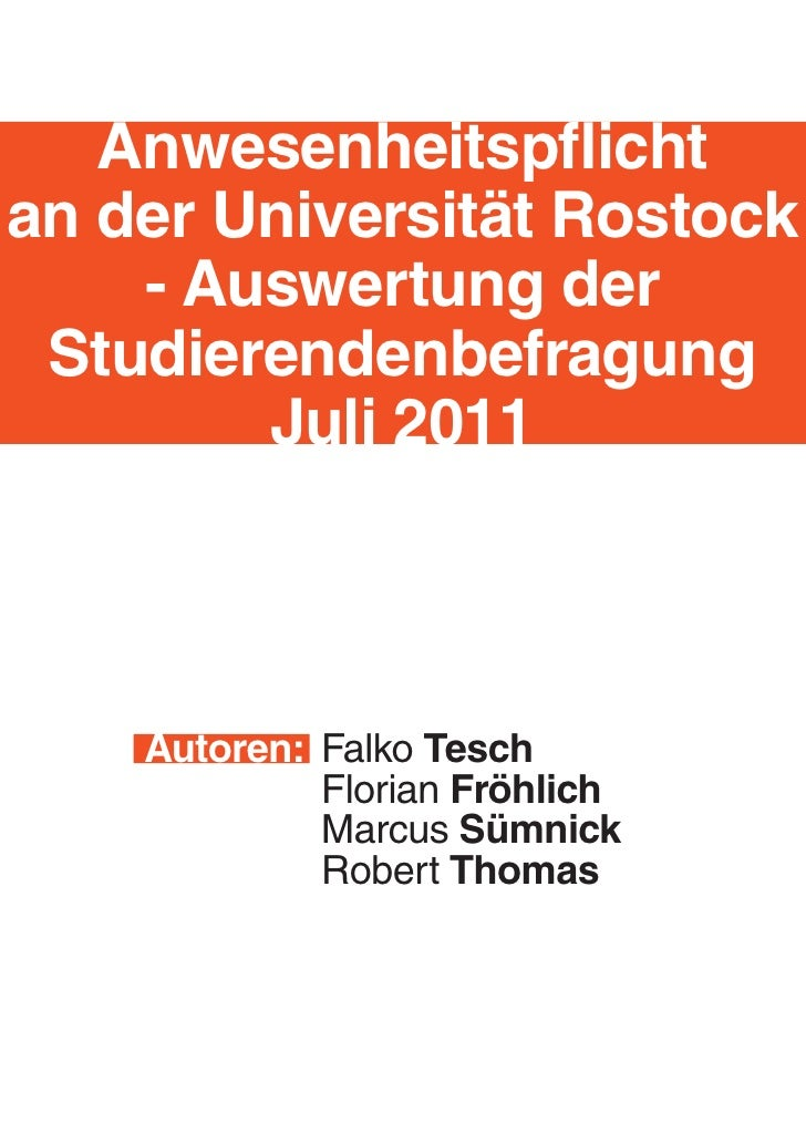 Anwesenheitspflichtan der Universität Rostock    - Auswertung der Studierendenbefragung        Juli 2011    Autoren: Falko...