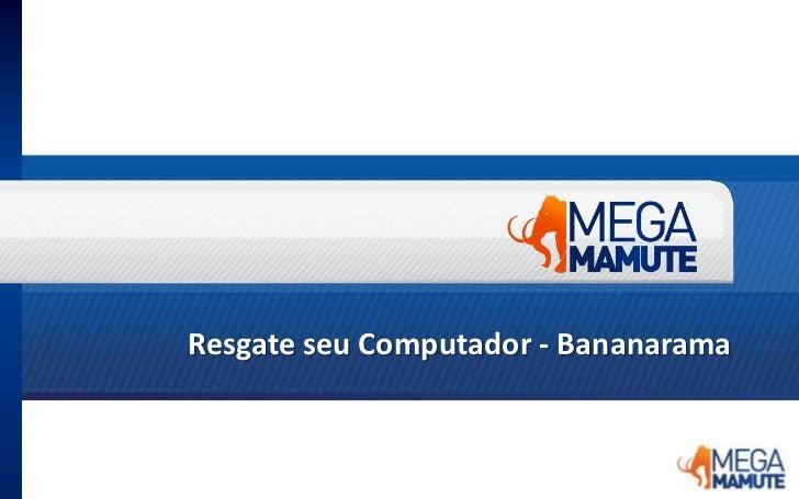 Resgate seu Computador - Bananarama<br />