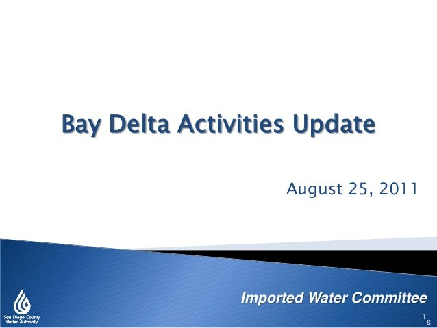 August 25, 2011 Imported Water Committee Bay Delta Activities Update S 1