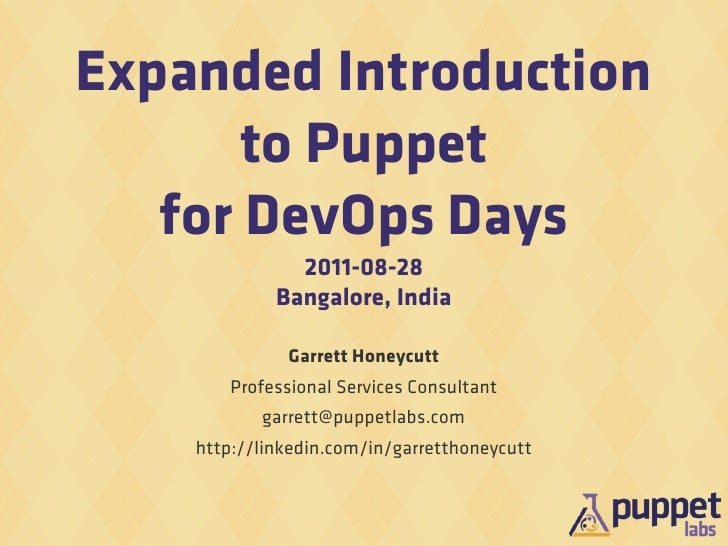 Expanded Introduction       to Puppet   for DevOps Days               2011-08-28             Bangalore, India             ...