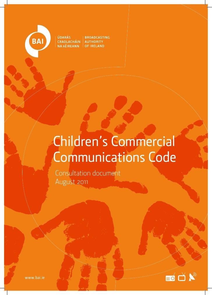 Children's Commercial             Communications Code             Consultation document             August 2011www.bai.ie