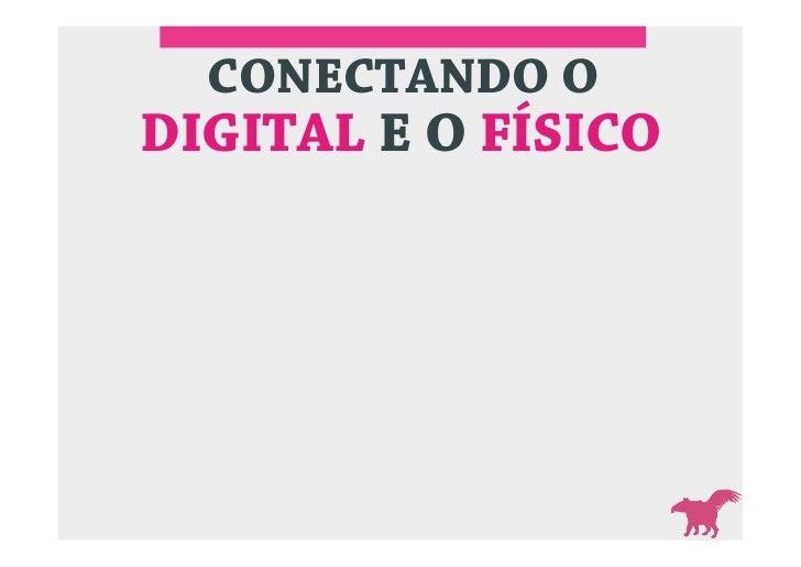 CONECTANDO ODIGITAL E O FÍSICO