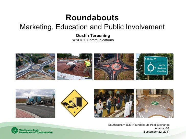 Roundabouts Marketing, Education and Public Involvement Southeastern U.S. Roundabouts Peer Exchange Atlanta, GA September ...