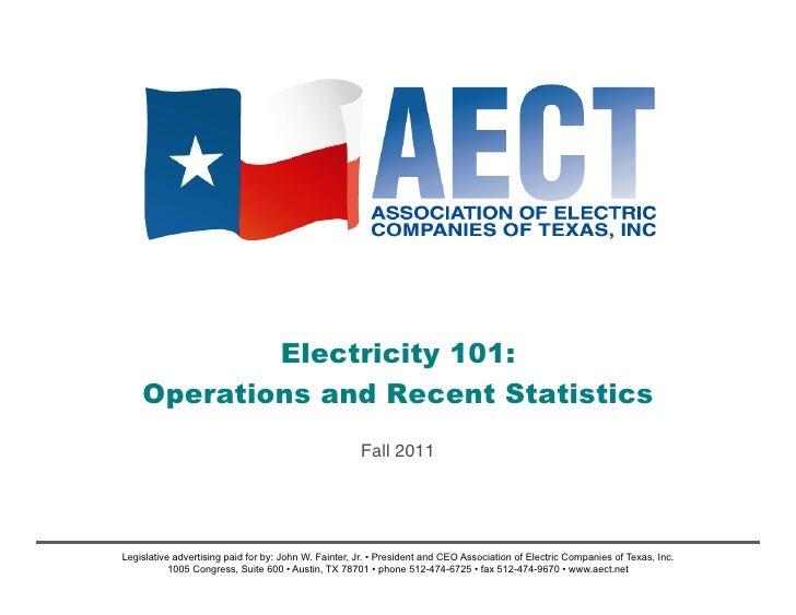 Electricity 101:    Operations and Recent Statistics                                                      Fall 2011!Legisl...