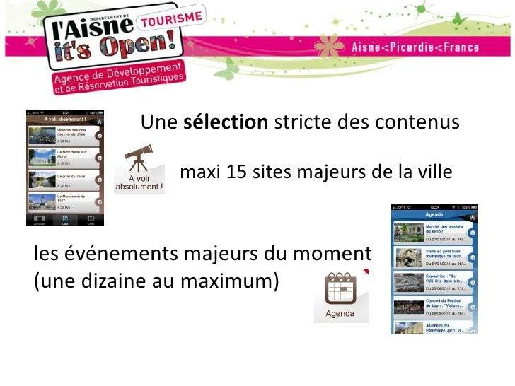 Une sélection stricte des contenus<br />maxi 15 sites majeurs de la ville<br />les événements majeurs du moment (une dizai...