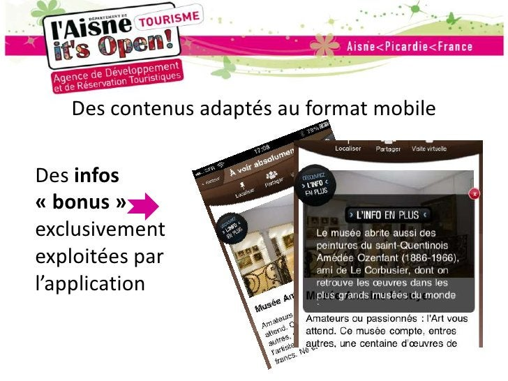 Des contenus adaptés au format mobile<br />Des infos «bonus» exclusivement exploitées par l'application<br />