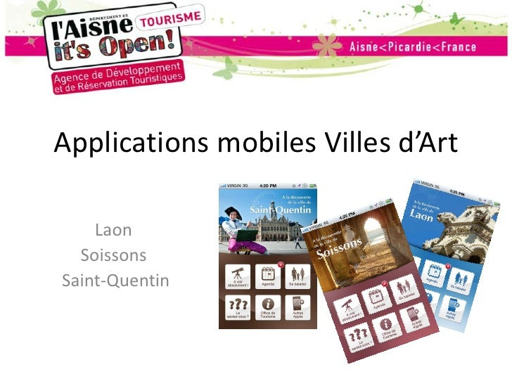 Applications mobiles Villes d'Art<br />Laon <br />Soissons <br /> Saint-Quentin<br />